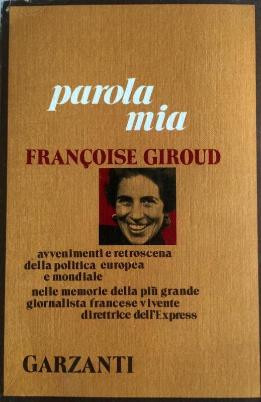 PAROLA MIA: CONVERSAZIONI CON CLAUDE GLAYMAN - FRANÇOIS GIROUD