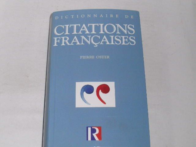 Dictionnaire de Citations Francaises.: Oster, Pierre: