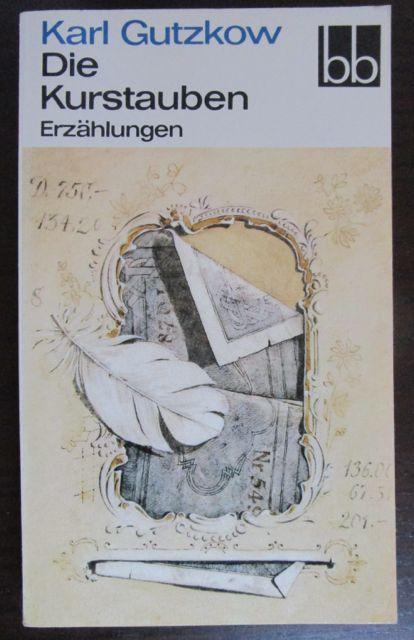 Die Kurstauben. Erzählungen.: Gutzkow, Karl.