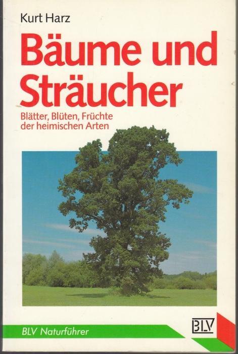 Bäume und Sträucher (= BLV Naturführer, 802): Harz, Kurt