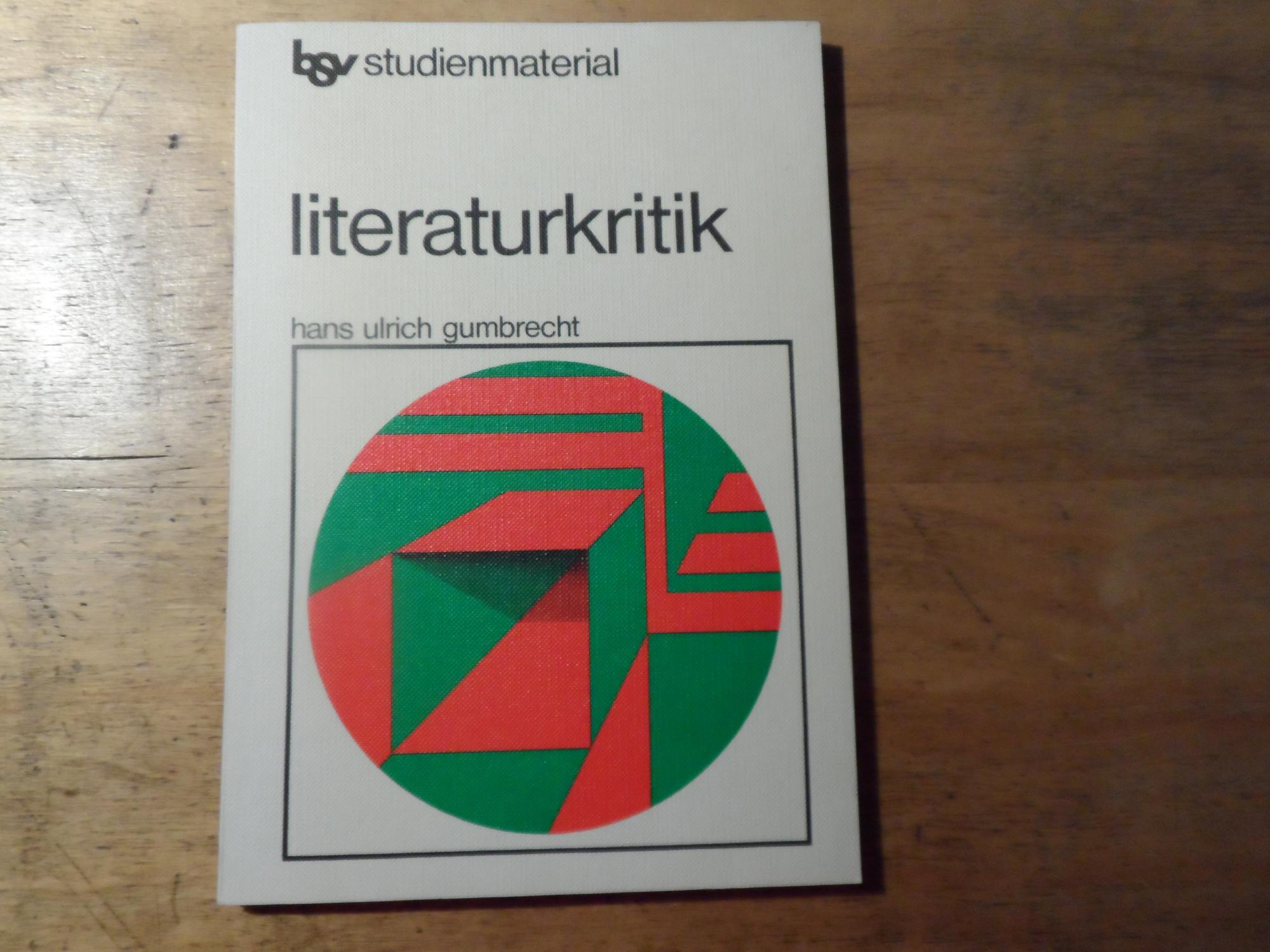 Literaturkritik: Gumbrecht,Hans Ulrich(signiert)