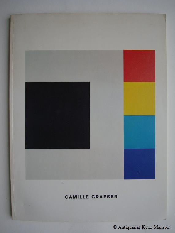 Camille Graeser. Katalog. Erschien anläßlich der Ausstellungen: Heckmanns, Friedrich W.