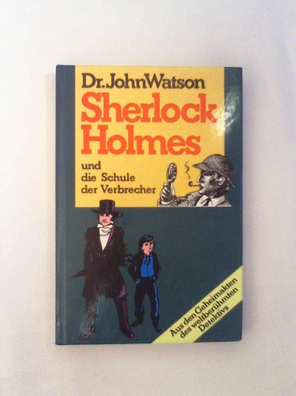 Sherlock Holmes IV und die Schule der Verbrecher - John Watson