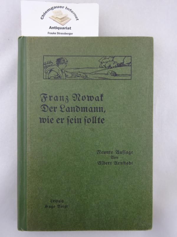 Franz Nowak, Der Landmann, wie er sein: Arnstadt, Albert: