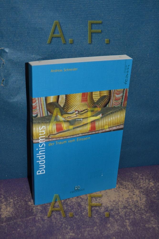 Buddhismus - der Traum vom Einssein. ABC-Team - Schneider, Andreas