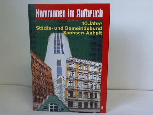 Kommunen im Aufbruch. 10 Jahre Städte- und: Kregel, Bernd (Hrsg.)