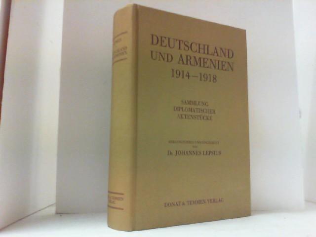 Deutschland und Armenien 1914-1918. Sammlung diplomatischer Aktenstücke.: Lepsius, Johannes (Hrsg.),