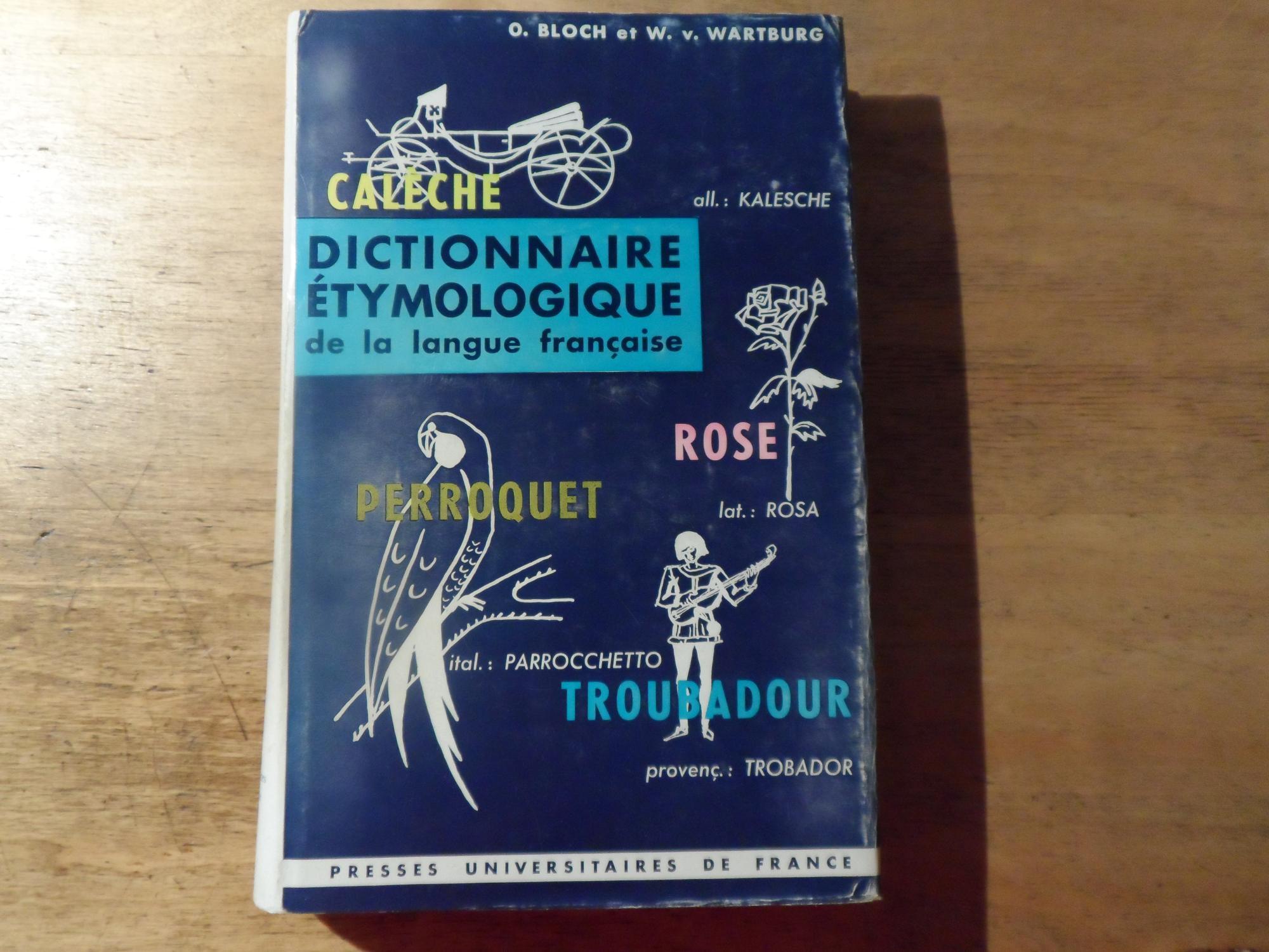 Dictionnaire Etymologique de la Langue Francaise: Bloch,Oscar - Wartburg,W.