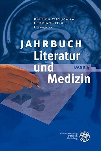 Jahrbuch Literatur und Medizin: Band IV. - Jagow, Bettina von und Florian Steger