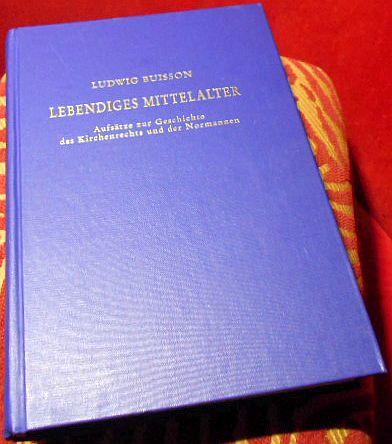 Lebendiges Mittelalter. Aufsätze zur Geschichte des Kirchenrechts: Ludwig Buisson
