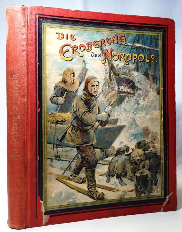 Die Eroberung des Nordpols. Schilderung der Forschungsreisen: Albrecht, H.