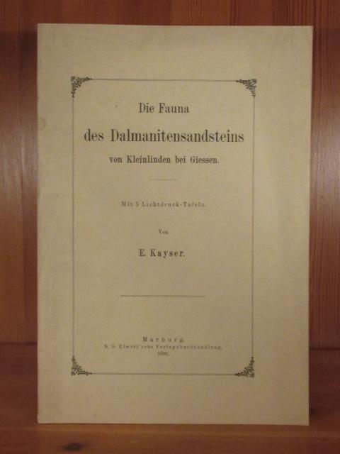Die Fauna des Dalmanitensandsteins von Kleinlinden bei: Kayser, E.