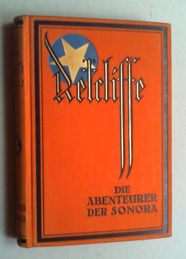 Die Abenteuer der Sonora. (Neuausgabe. Bearb. und: Retcliffe, John: