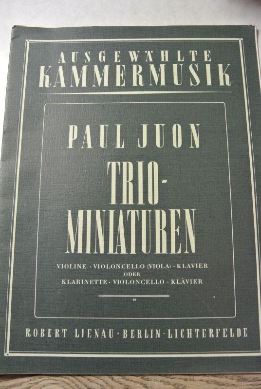 Trio-Miniaturen. Violine, Violoncello (Viola), Klavier, oder Klarinette,: Juon, Paul,