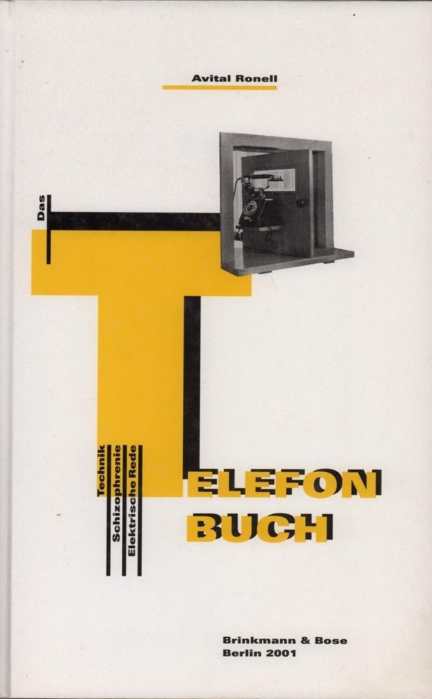 Das Telefonbuch. Technik, Schizophrenie, elektrische Rede. (Aus: Ronell, Avital.