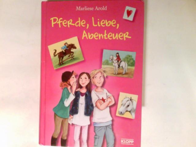 Pferde, Liebe, Abenteuer. - Arold, Marliese, Dagmar (Ill.) Henze und Constanze (Ill.) Guhr