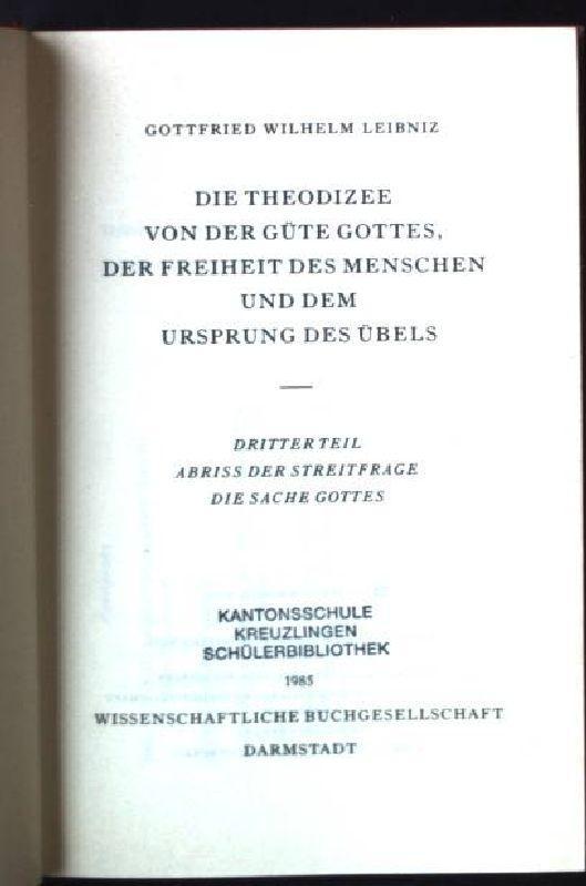 Die Theodizee von der Güte Gottes, der: Leibniz, Gottfried Wilhelm: