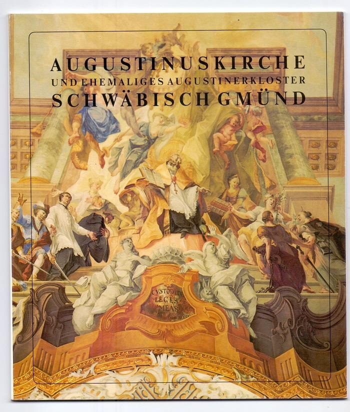 Die Augustinuskirche und ehemaliges Augustinerkloster in Schwäbisch: Kissling, Hermann: