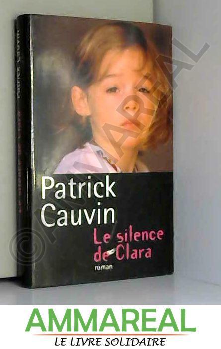 Le Silence De Clara - Patrick Cauvin