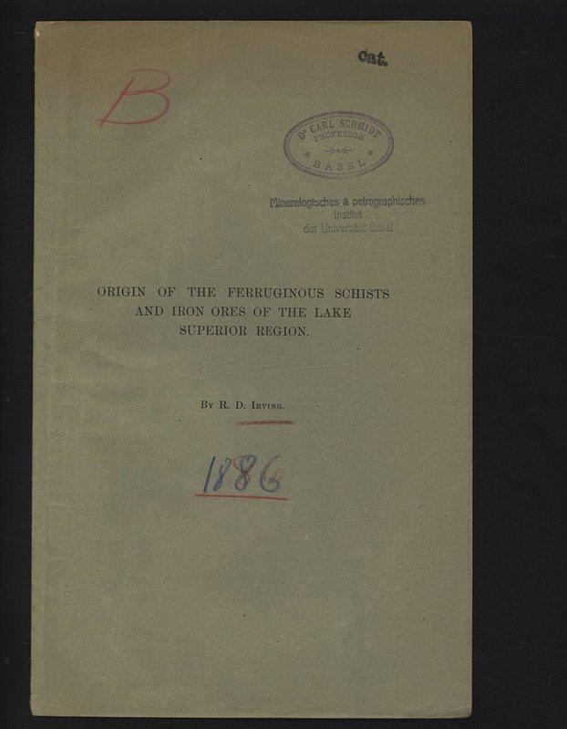 Origin of the Ferruginous Schists and Iron: Irving, R. D.,