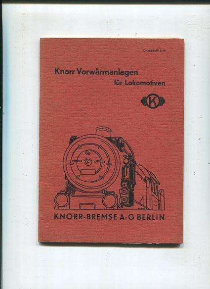 Knorr Vorwärmanlagen für Lokomotiven.: Knorr-Bremse AG (Hrsg.):