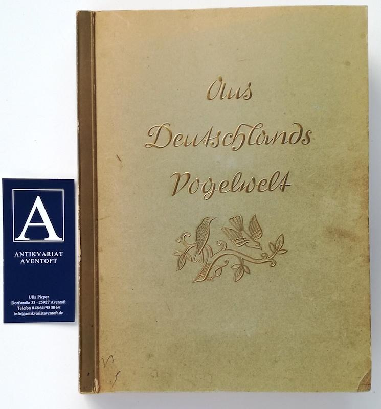 Aus Deutschlands Vogelwelt: Cigaretten-Bilderdienst (Hrsg.)
