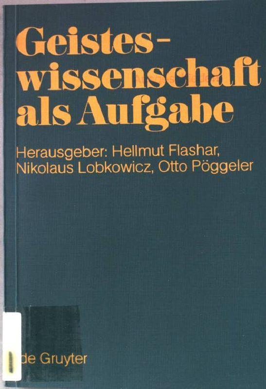 Geisteswissenschaft als Aufgabe : kulturpolitische Perspektiven und: Flashar, Hellmut: