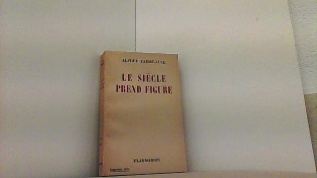 Le Siécle Prend Figure.: Fabre-Luce, Alfred,