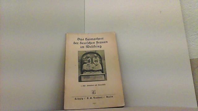 Das Heimatheer der deutschen Frauen im Weltkrieg.: Schickedanz, Margareta,