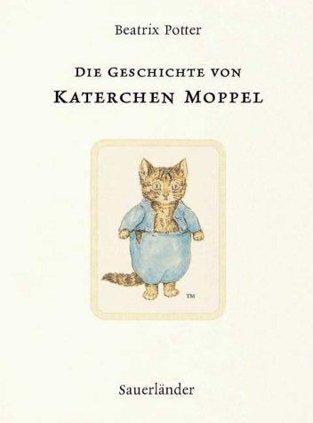 Die Geschichte von Katerchen Moppel - Potter, Beatrix