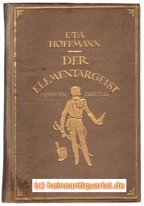 Der Elementargeist. Eine Erzählung von E.T.A. Hoffmann.: Hoffmann, Ernst Theodor