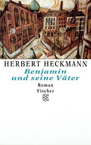 Benjamin und seine Väter : Roman. Fischer: Heckmann, Herbert: