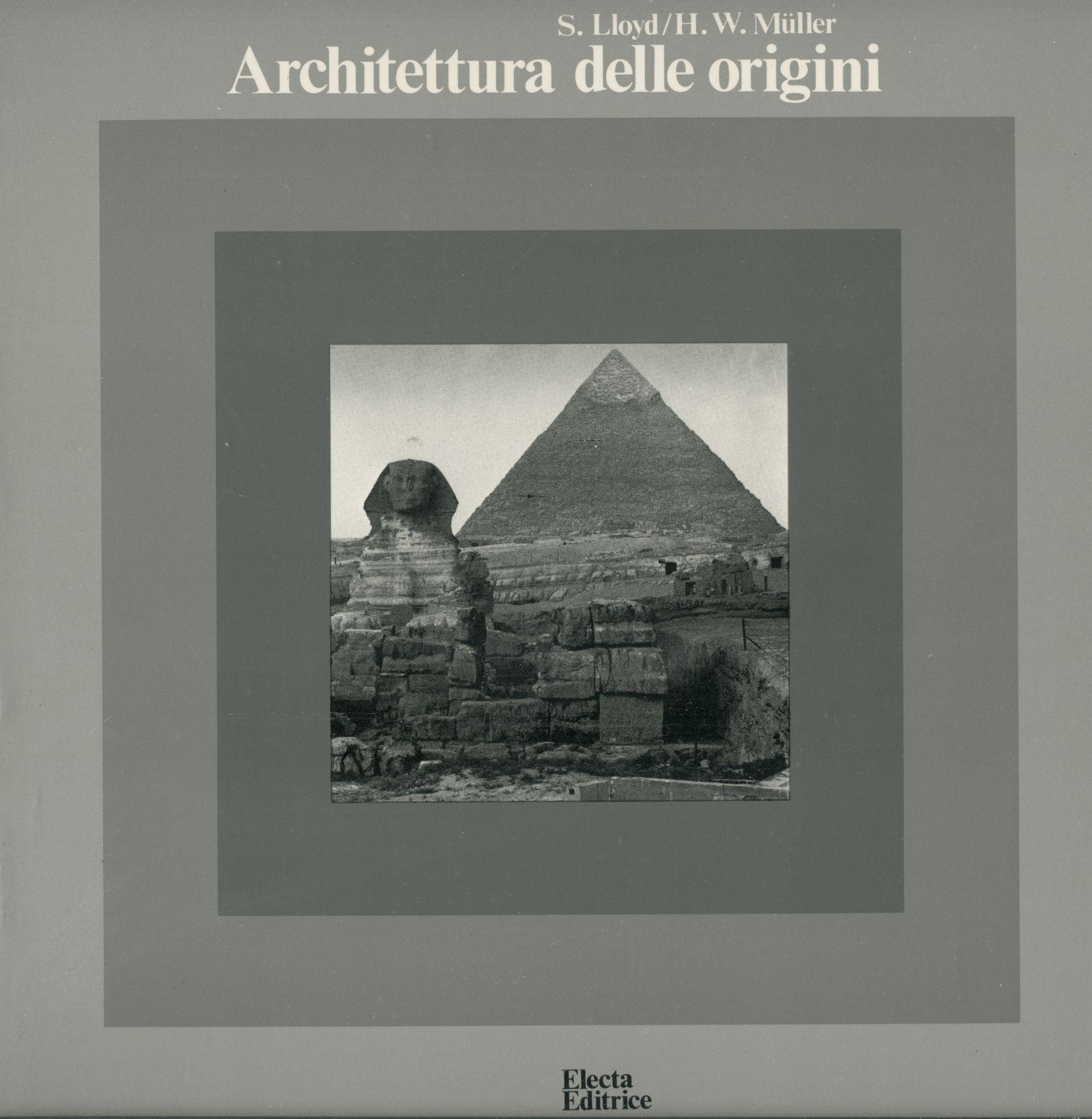 Architettura delle origini: LLOYD, Seton; MULLER,