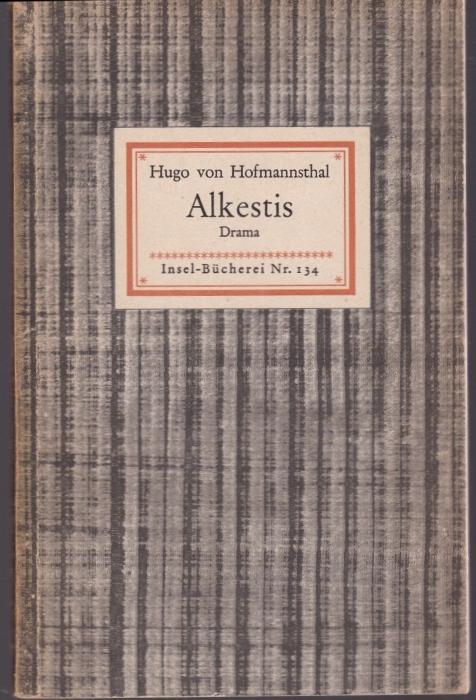 Alkestis. Ein Trauerspiel nach Euripides (= Insel-Bücherei,: Hofmannsthal, Hugo von