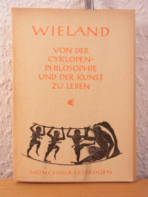 Von der Cyklopen-Philosophie und der Kunst zu: Wieland, Christoph Martin: