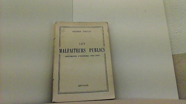 Les Malfaiteurs Publics. (Documents D Histoire 1924-1940).: Dignac, Pierre,