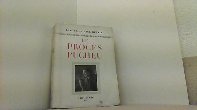 Le Procés Pucheu. Avec, en Avant-prpos, le: Buttin, Paul,