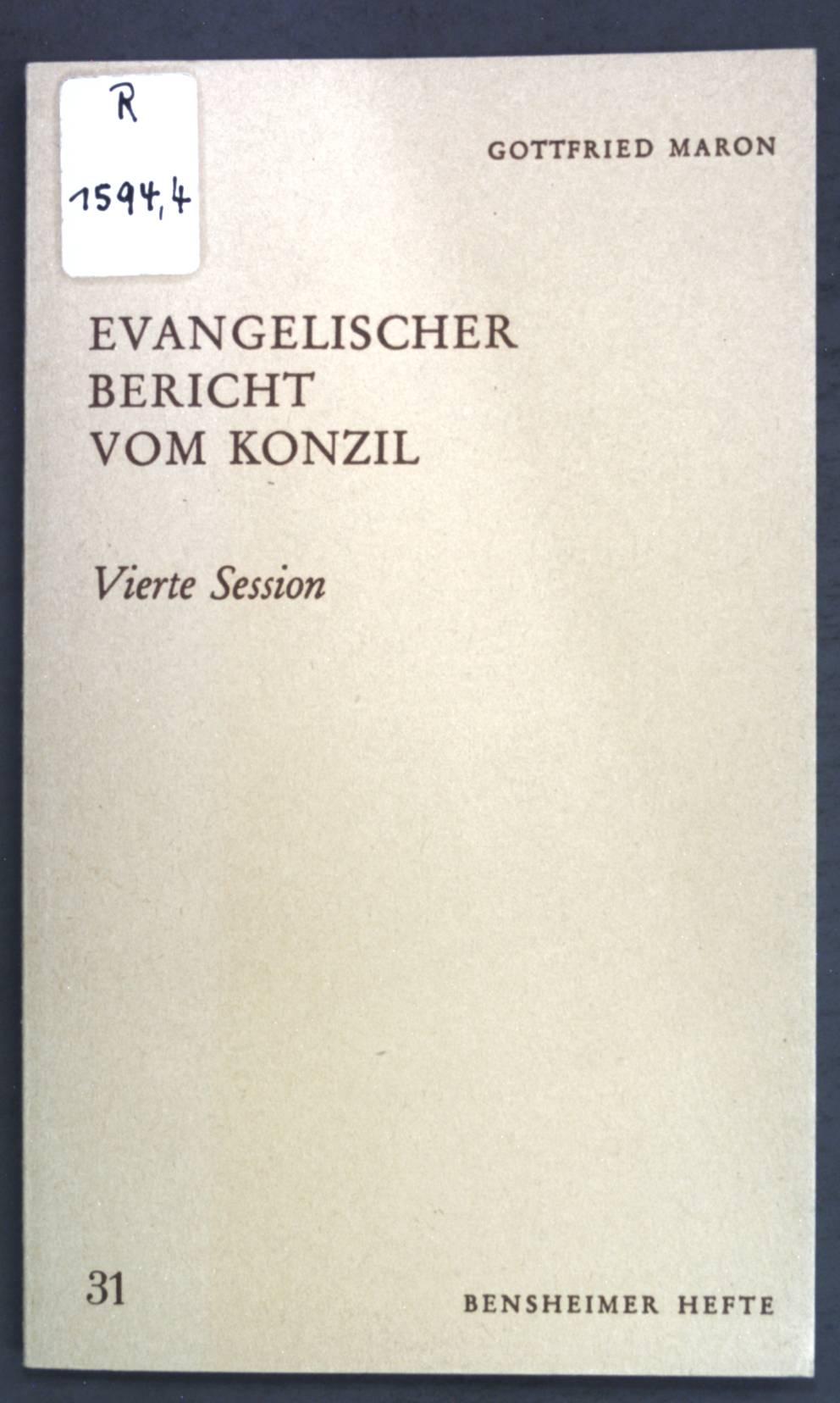 Evangelischer Bericht vom Konzil, vierte Session. Bensheimer: Maron, Gottfried:
