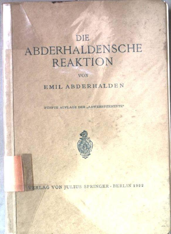 Die Abderhaldensche Reaktion. Ein Beitrag zur Kenntnis: Abderhalden, Emil: