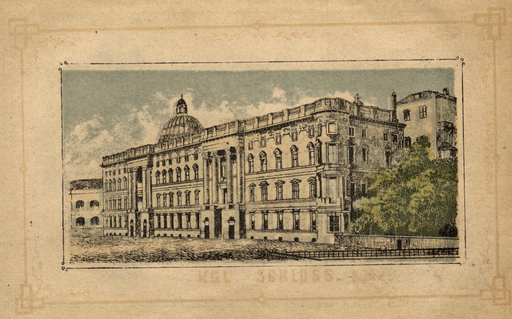 """Schloßplatzseite, """"Kgl. Schloss"""".: Berlin - Schloss:"""