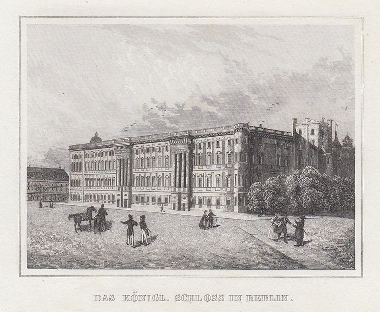 """Schloßplatzseite, """"Das königl. Schloss in Berlin"""".: Berlin - Schloss:"""