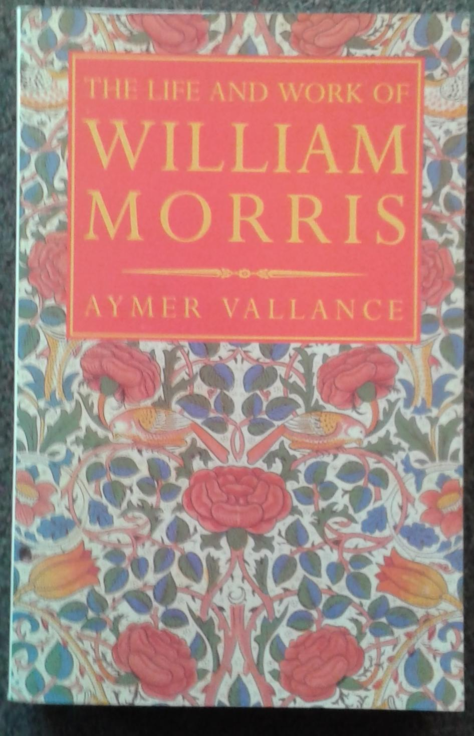 WILLIAM MORRIS HIS ART HIS WRITINGS AND: Aymer Vallance.