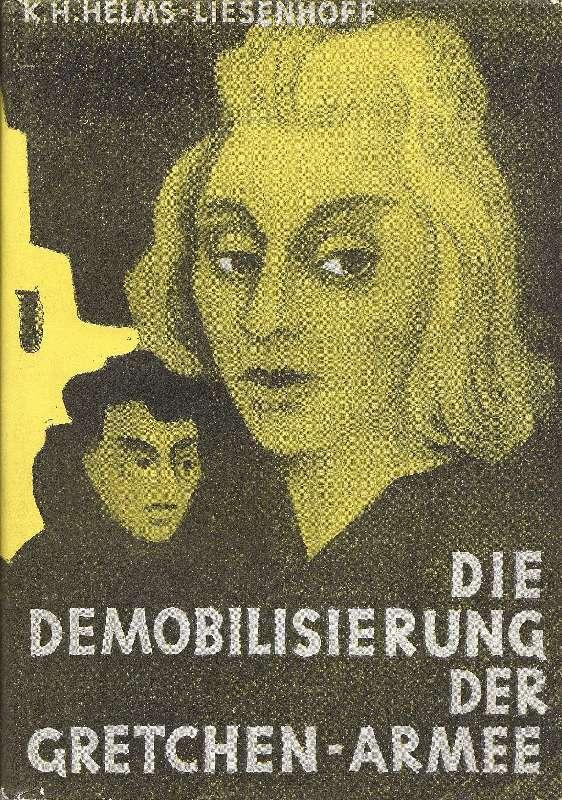 Die Demobilisierung der Gretchen-Armee - Roman aus: Helms-Liesenhoff, Karl Heinrich