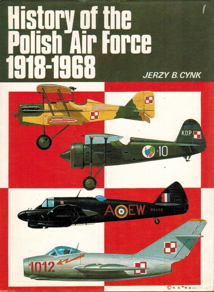 History of the Polish Air Force, 1918-68: Cynk, Jerzy B.: