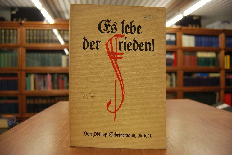 Es lebe der Frieden!: Scheidemann, Philipp: