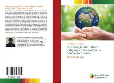 Preservação da Cultura Indígena como Pratica da Educação Escolar - José Alberto Da Silva Silva