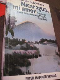 Nicaragua, mi amor Tagebuch einer Reise und: Schönherr, Dietmar: