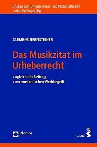 Das Musikzitat im Urheberrecht : zugleich ein Beitrag zum musikalischen Werkbegriff - Clemens Bernsteiner