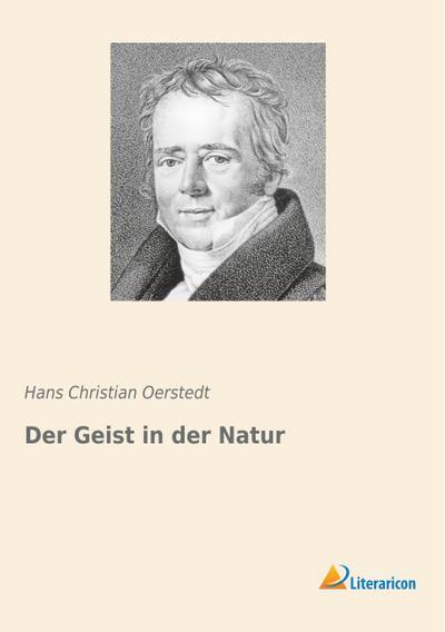 Der Geist in der Natur: Hans Christian Oerstedt