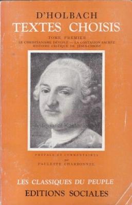 Textes choisis. Tome premier.,Les classiques du peuple.,: D'Holbach